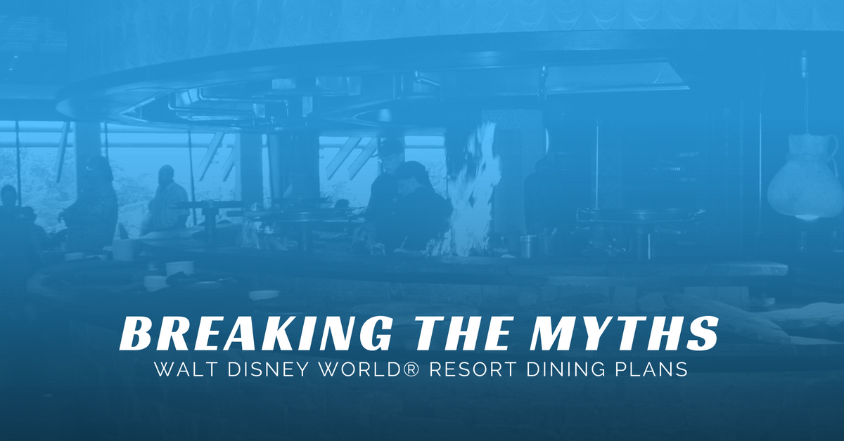 Breaking the Myths - Walt Disney World® Resort Dining Plans