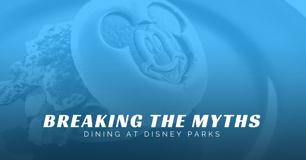 Breaking the Myths - Dining at Disney Parks