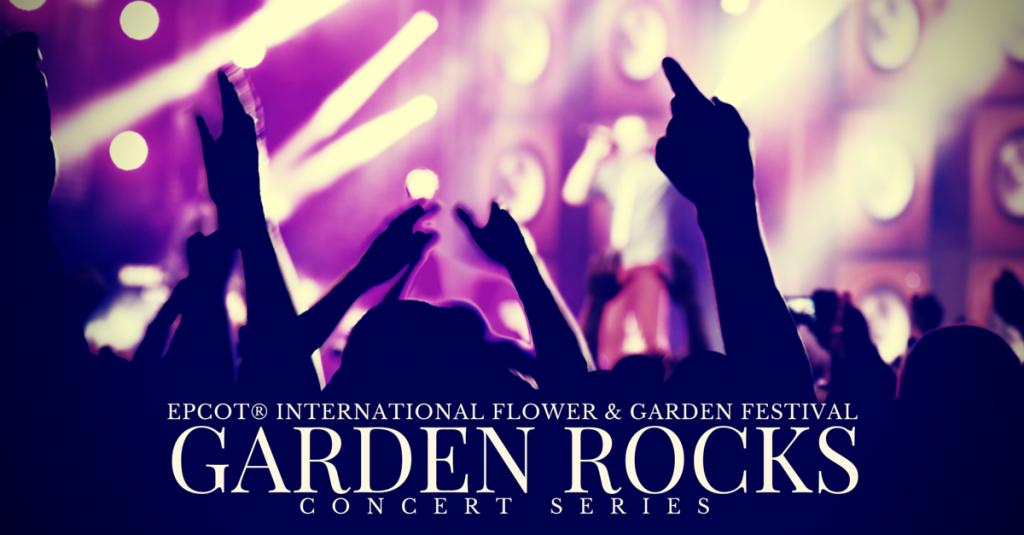 2018 39 Garden Rocks 39 Concert Series Lineup Announced Off To Neverland Travel Disney Vacations