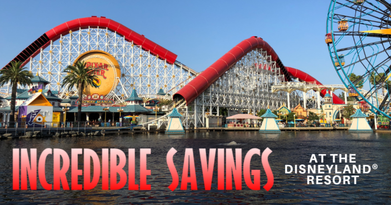 Incredible Savings at the Disneyland Resort