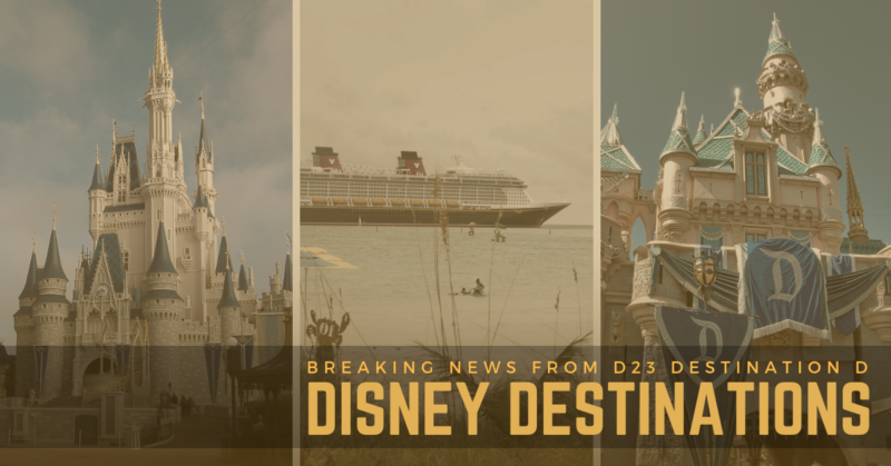 Breaking Disney Destinations News from the D23 Destination D