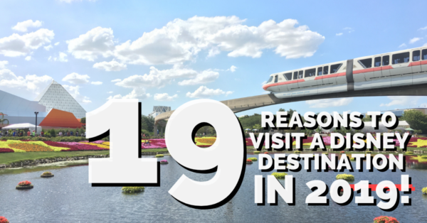 19 Reasons to Visit a Disney Destination in 2019